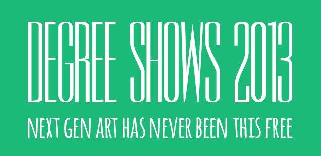 London Degree Shows 2013 - Free Next Generation Art