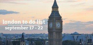 London To Do List - 17-22 September 2013