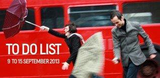 London To Do List – 9-15 September 2013