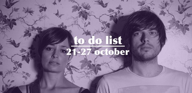 London To Do List – 21-27 October