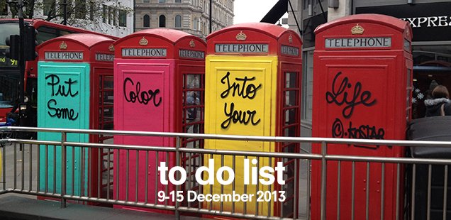 London To Do List – 9-15 December