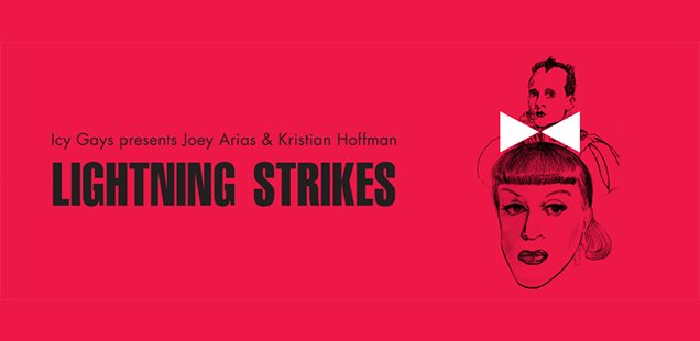 Book now for Joey Arias & Kristian Hoffman - Lightning Strikes