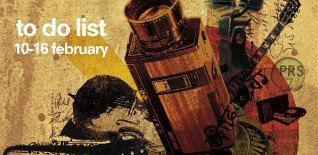 London To Do List – 10-16 February