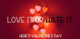 Things To Do for Valentine's Day in London - Love It or Hate It?