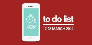 London To Do List – 17-23 March