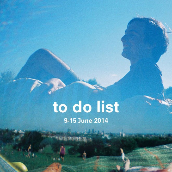 London To Do List - 9-15 June