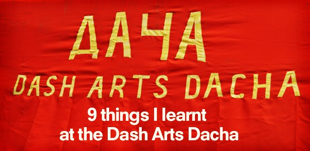 9 Things We Learnt at the Dash Arts Dacha at Latitude Festival