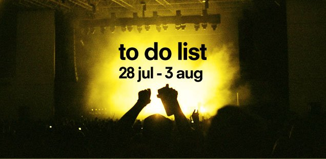 London To Do List – 28 July - 3 August