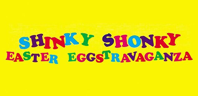 Shinky Shonky | Unusual Things To Do in London, 30 March - 5 April