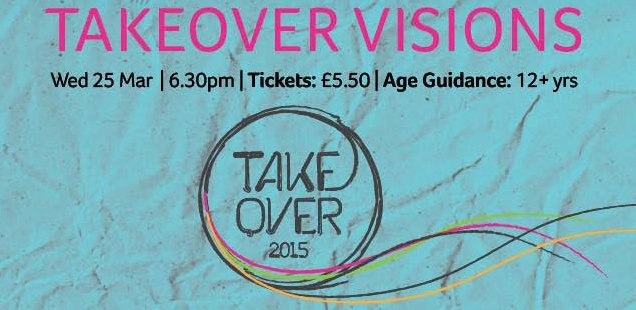 Takeover Visions   Unusual Things To Do in London, 23-29 March 2015