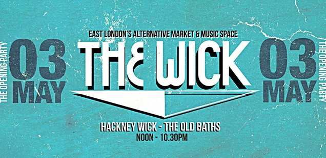 The Wick | Unusual Things To Do in London, 27 April - 3 May