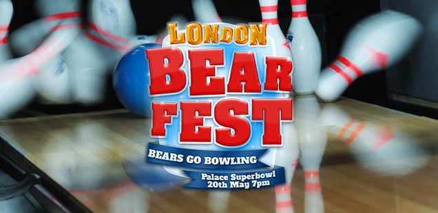 Bears Go Bowling | Unusual Things To Do in London, 18-24 May