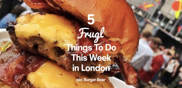 5 Frugl Things to Do This Week in London - Offers, Experiences & More