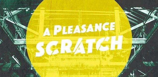 A Pleasance Scratch