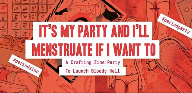 it's-my-party-and-I'll-menstruate-if-I-want-to