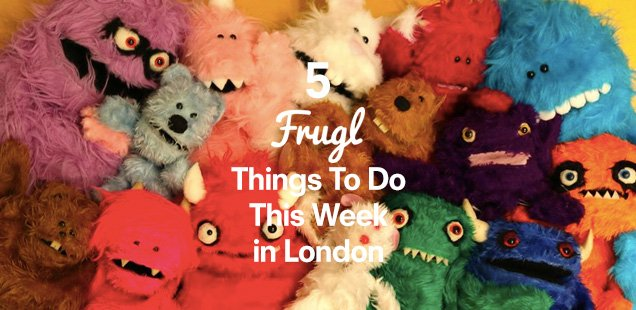 5 Frugl Things to Do This Week in London