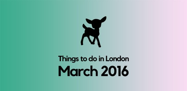 march things to do in london