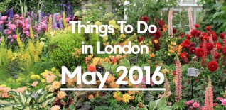 things to do in london may 2016