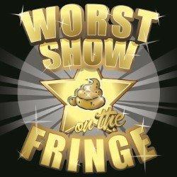 Worst Show on the Fringe