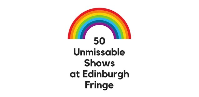 50 Unmissable Shows at Edinburgh Fringe (1)