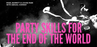 Win Tickets to see Party Skills for the End of the World at Shoreditch Town Hall