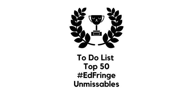 50 Unmissable Shows at the Edinburgh Fringe 2018