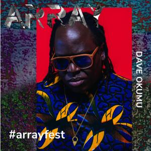 ARRAY 360 Festival #arrayfest
